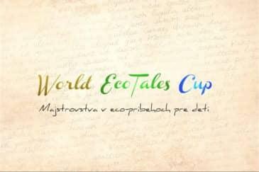 World EcoTales Cup - majstrovstvá sveta v rozprávaní eko- rozprávok. Rozprávky sa budú rozprávať malým deťom, aby si vybudovali pozitívny vzťah k prírode.